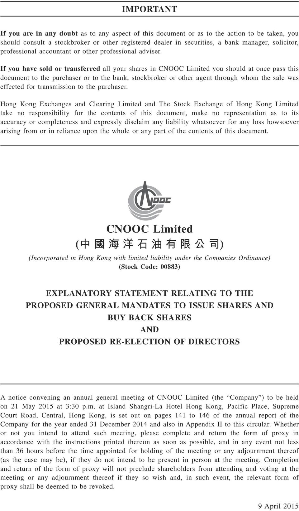 If you have sold or transferred all your shares in CNOOC Limited you should at once pass this document to the purchaser or to the bank, stockbroker or other agent through whom the sale was effected