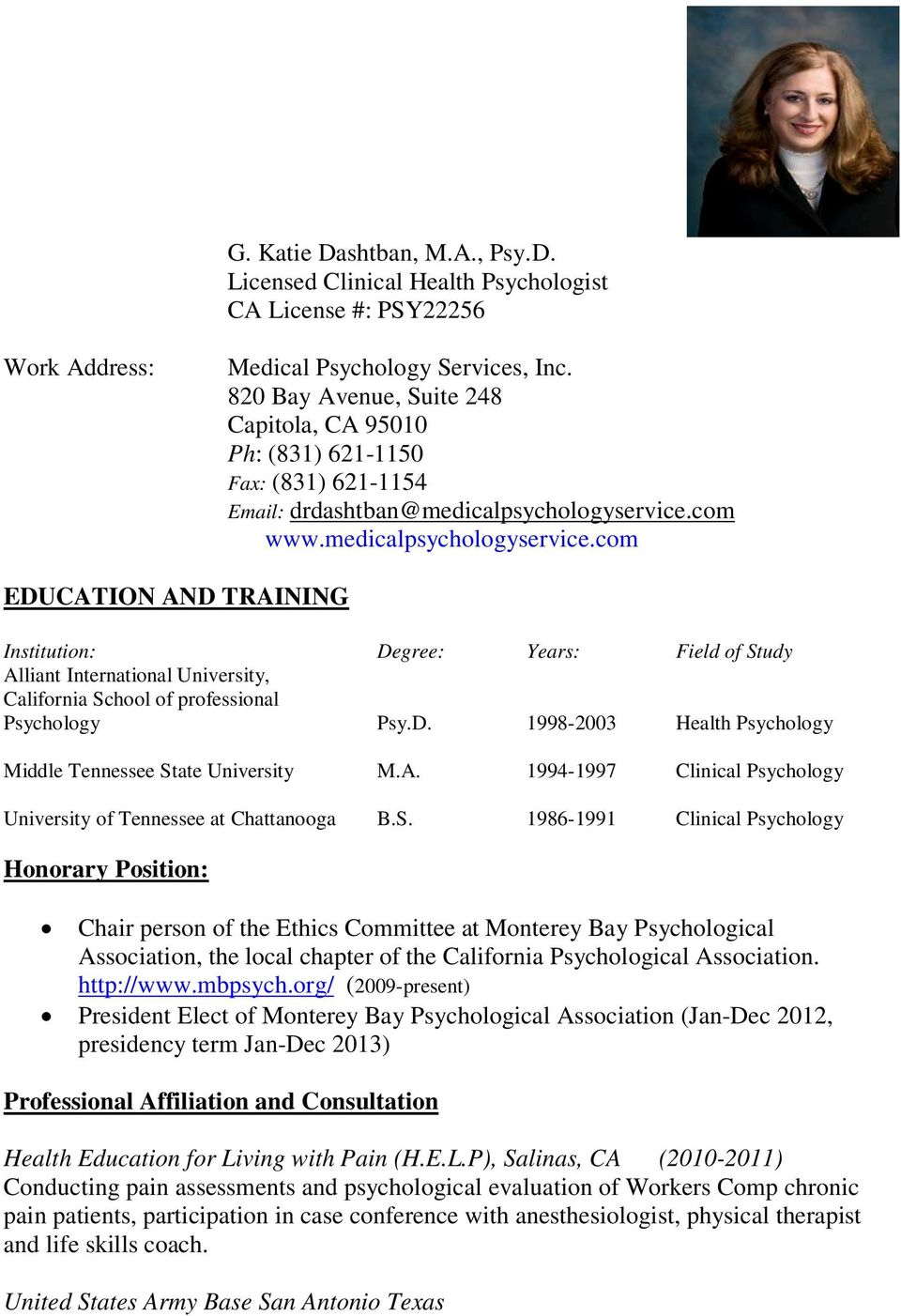 com www.medicalpsychologyservice.com EDUCATION AND TRAINING Institution: Degree: Years: Field of Study Alliant International University, California School of professional Psychology Psy.D. 1998-2003 Health Psychology Middle Tennessee State University M.