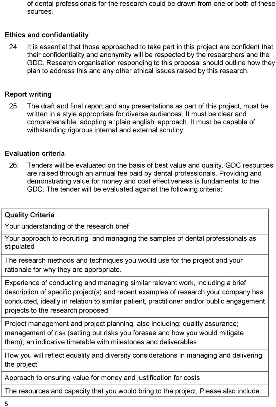 Research organisation responding to this proposal should outline how they plan to address this and any other ethical issues raised by this research. Report writing 25.