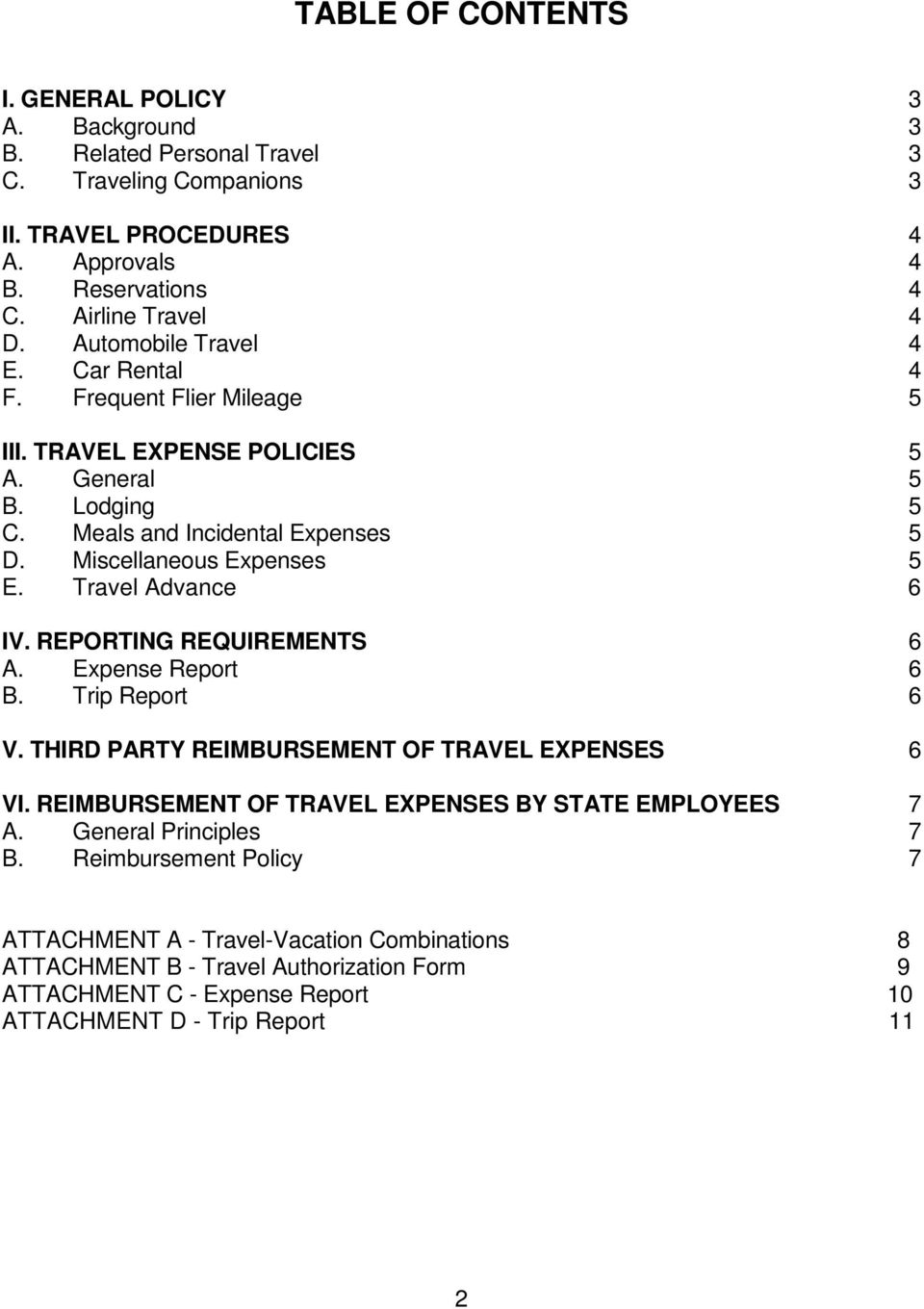 Travel Advance 6 IV. REPORTING REQUIREMENTS 6 A. Expense Report 6 B. Trip Report 6 V. THIRD PARTY REIMBURSEMENT OF TRAVEL EXPENSES 6 VI. REIMBURSEMENT OF TRAVEL EXPENSES BY STATE EMPLOYEES 7 A.