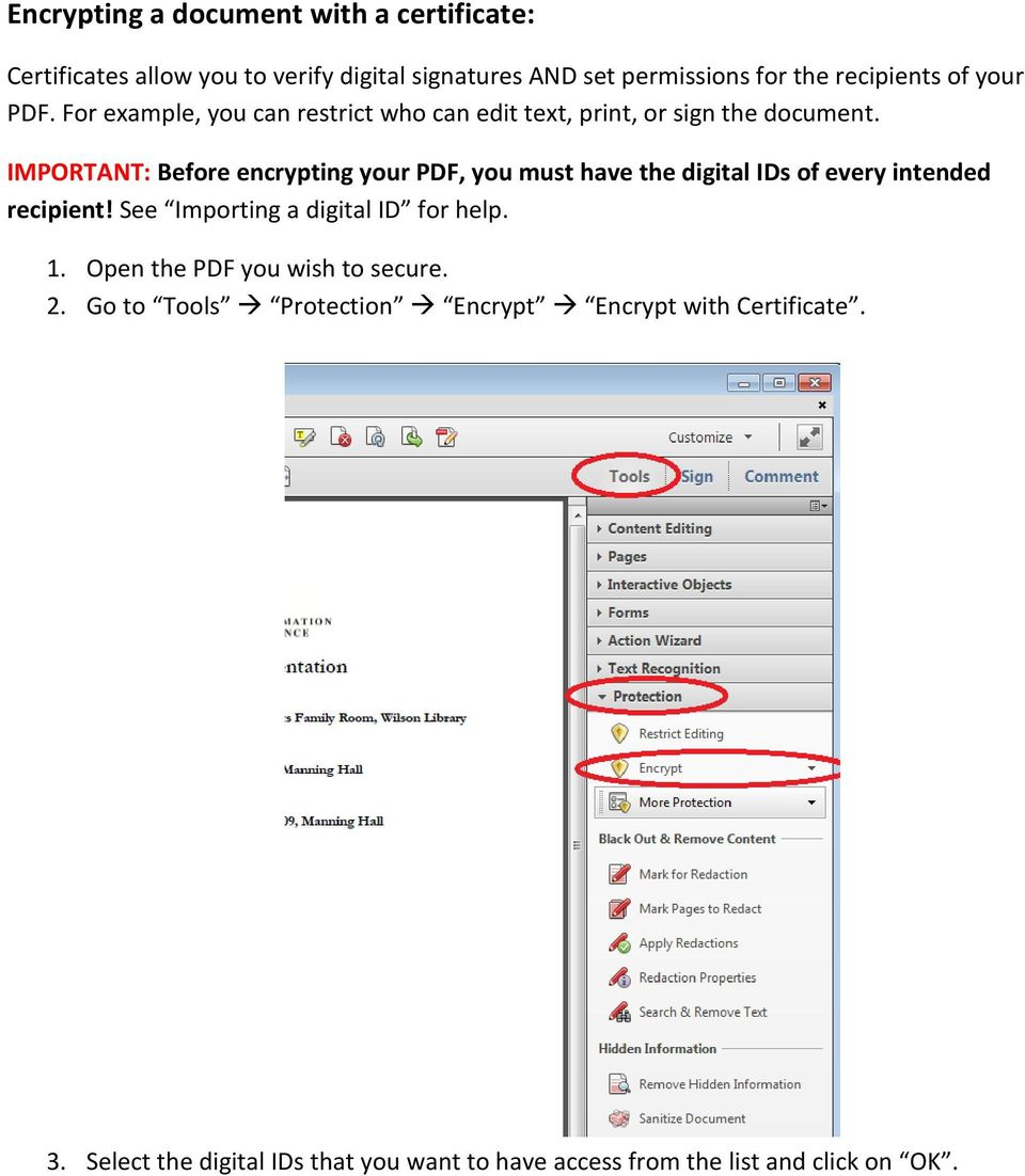 IMPORTANT: Before encrypting your PDF, you must have the digital IDs of every intended recipient! See Importing a digital ID for help.