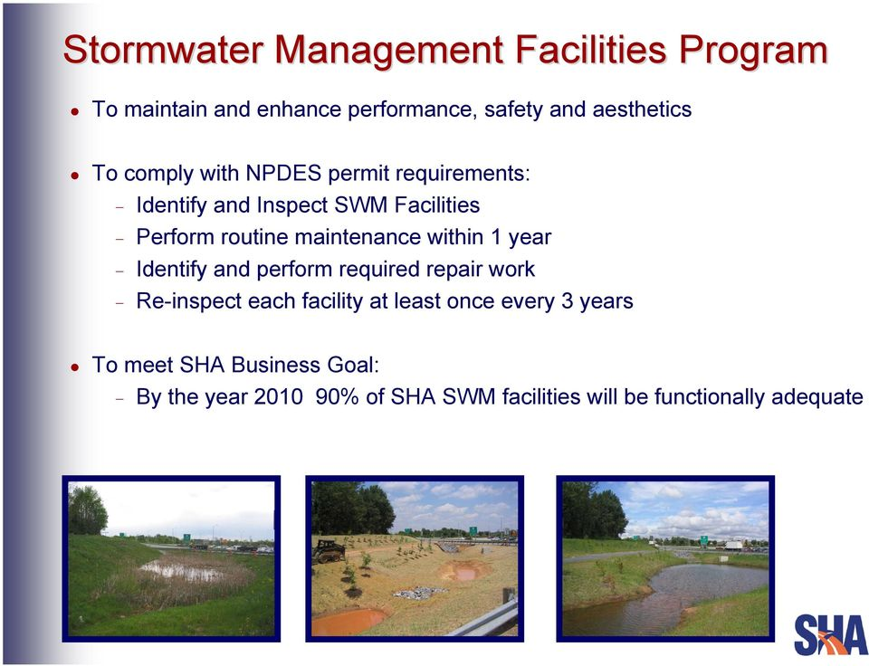 maintenance within 1 year - Identify and perform required repair work - Re-inspect each facility at least