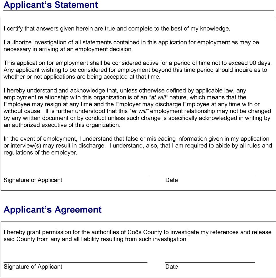 This application for employment shall be considered active for a period of time not to exceed 90 days.