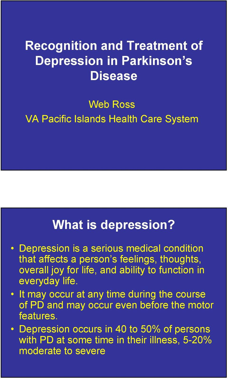 Depression is a serious medical condition that affects a person s feelings, thoughts, overall joy for life, and ability