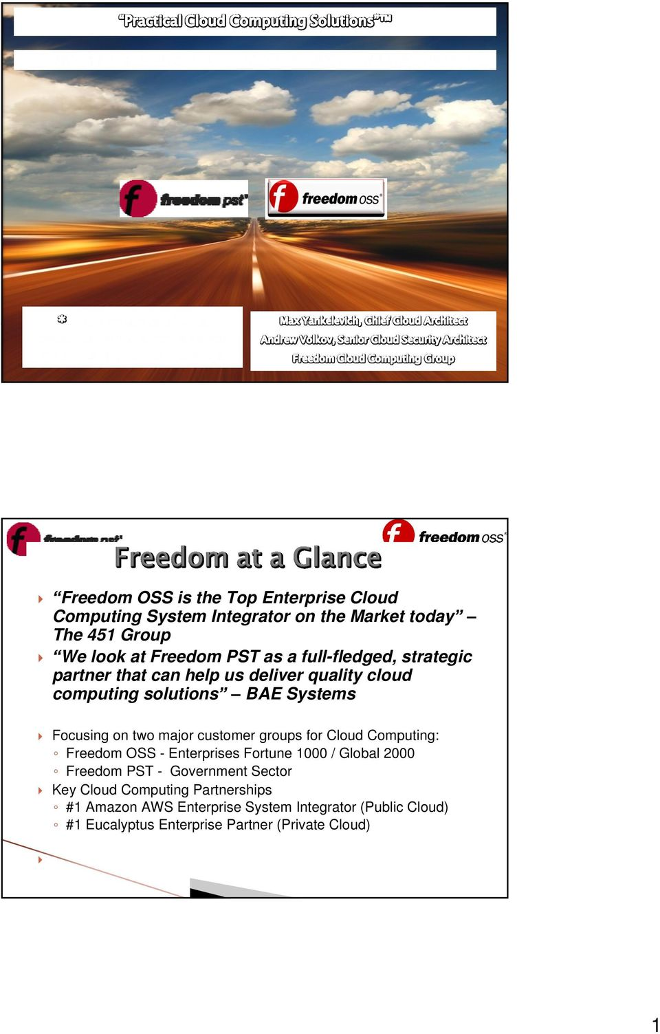 customer groups for Cloud Computing: Freedom OSS - Enterprises Fortune 1000 / Global 2000 Freedom PST - Government Sector Key