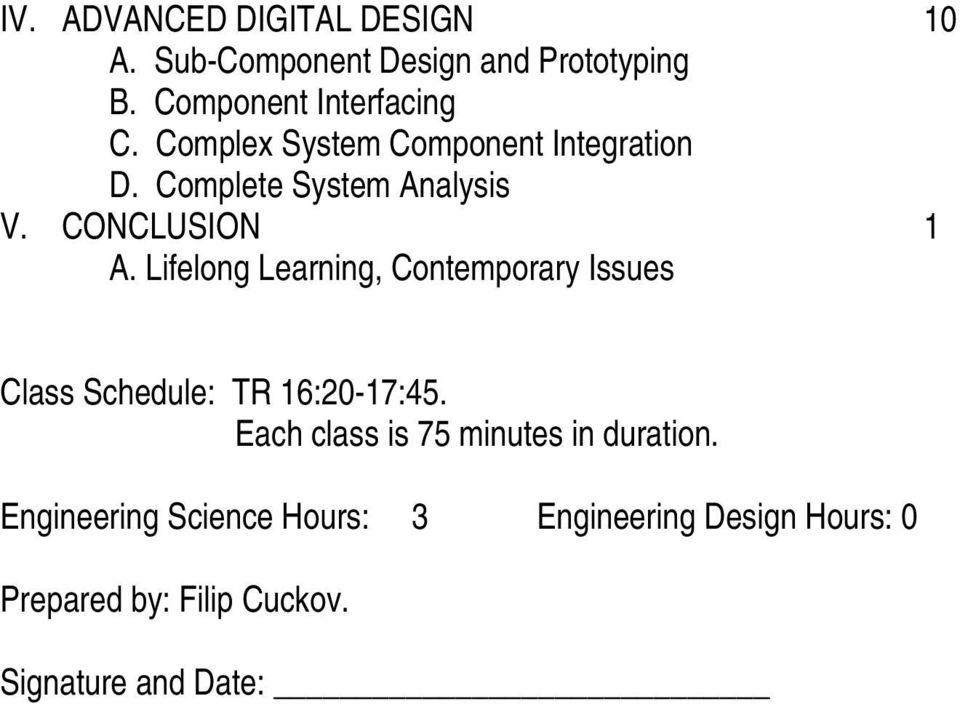 Lifelong Learning, Contemporary Issues Class Schedule: TR 16:20-17:45.