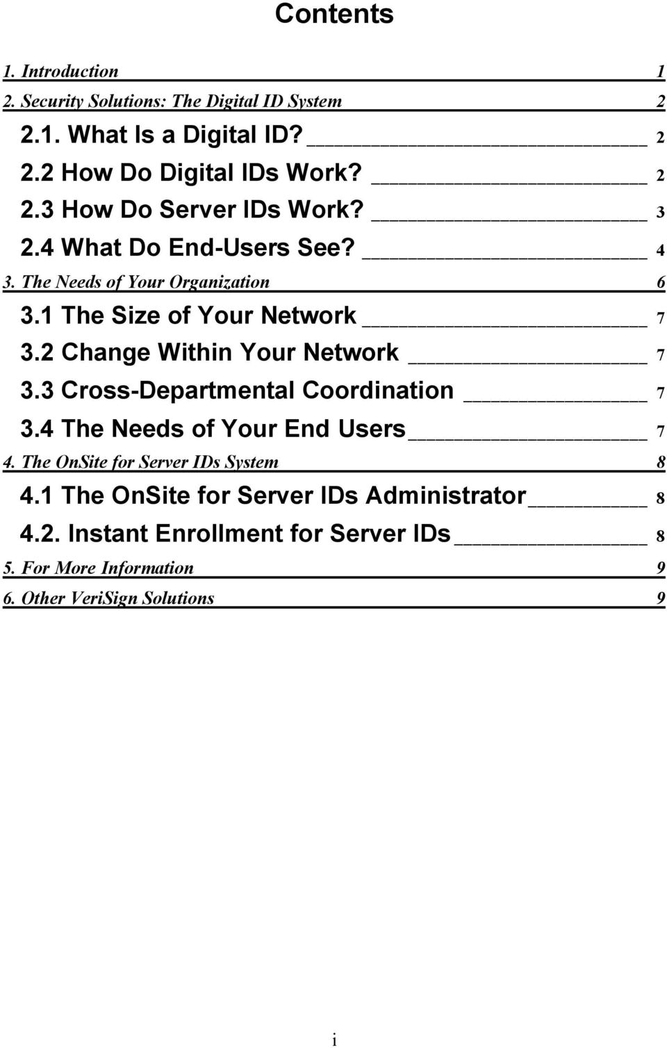 3 Cross-Departmental Coordination 7 3.4 The Needs of Your End Users 7 4. The OnSite for Server IDs System 8 4.