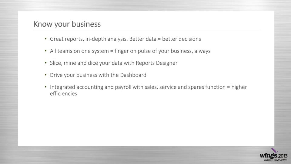 business, always Slice, mine and dice your data with Reports Designer Drive your