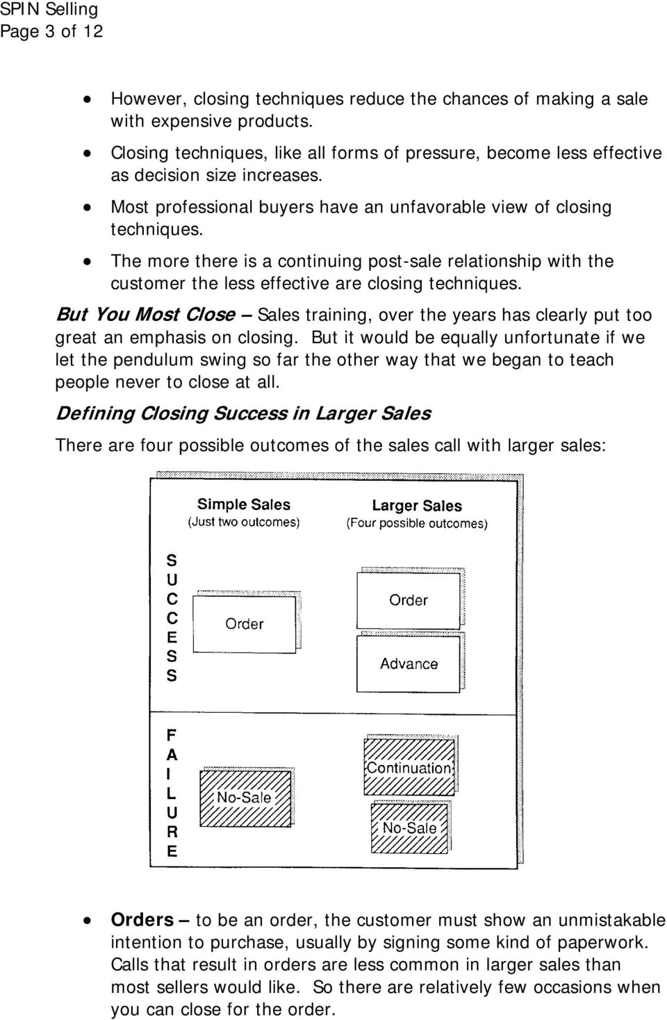 But You Most Close Sales training, over the years has clearly put too great an emphasis on closing.
