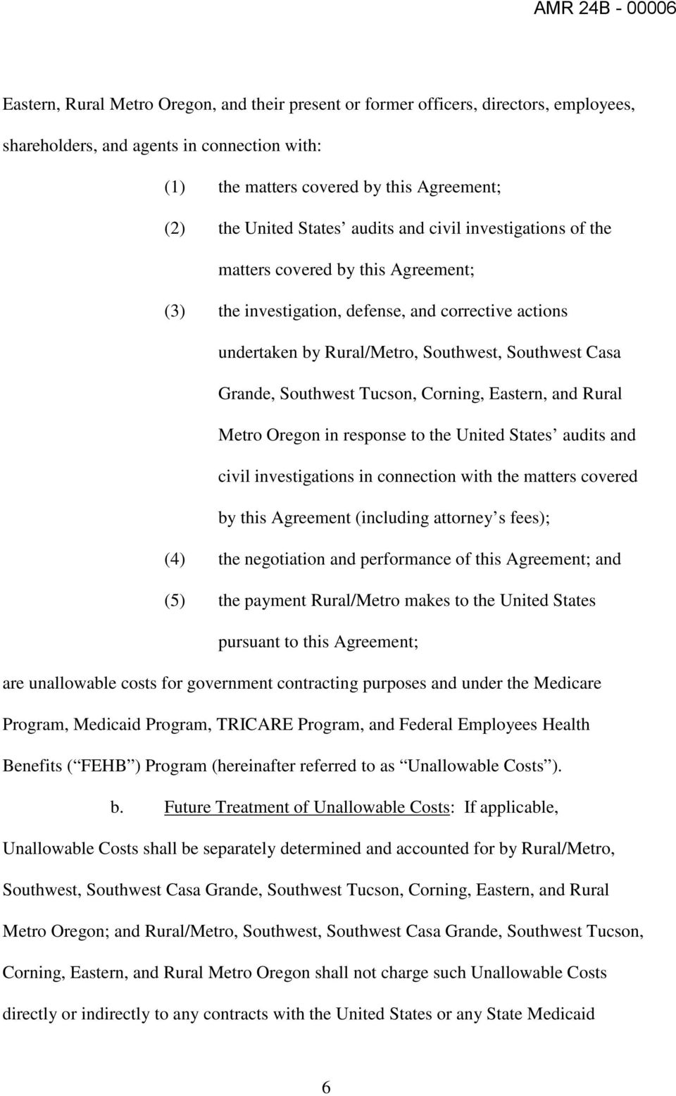 Grande, Southwest Tucson, Corning, Eastern, and Rural Metro Oregon in response to the United States audits and civil investigations in connection with the matters covered by this Agreement (including