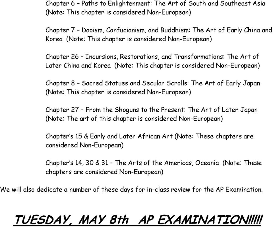 (Note: The art of this chapter is considered Non-European) Chapter s 15 & Early and Later African Art (Note: These chapters are considered Non-European) Chapter s 14, 30 & 31 The Arts of the