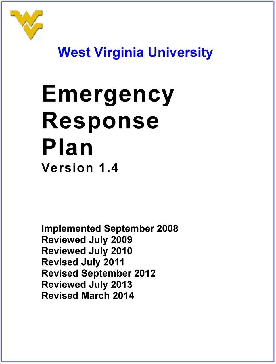 4 Implemented September 2008 Reviewed July 2009
