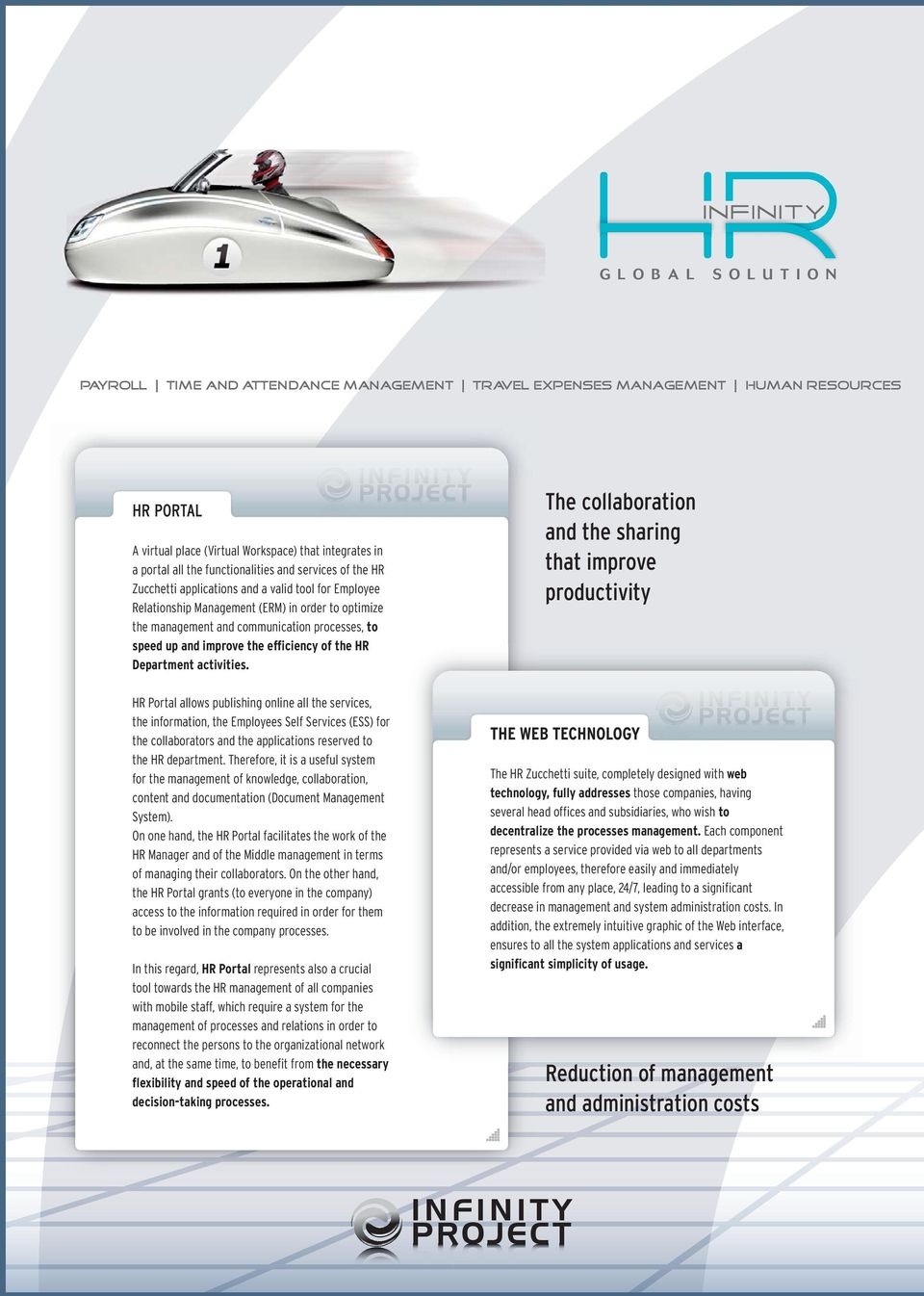 Department activities. HR Portal allows publishing online all the services, the information, the Employees Self Services (ESS) for the collaborators and the applications reserved to the HR department.