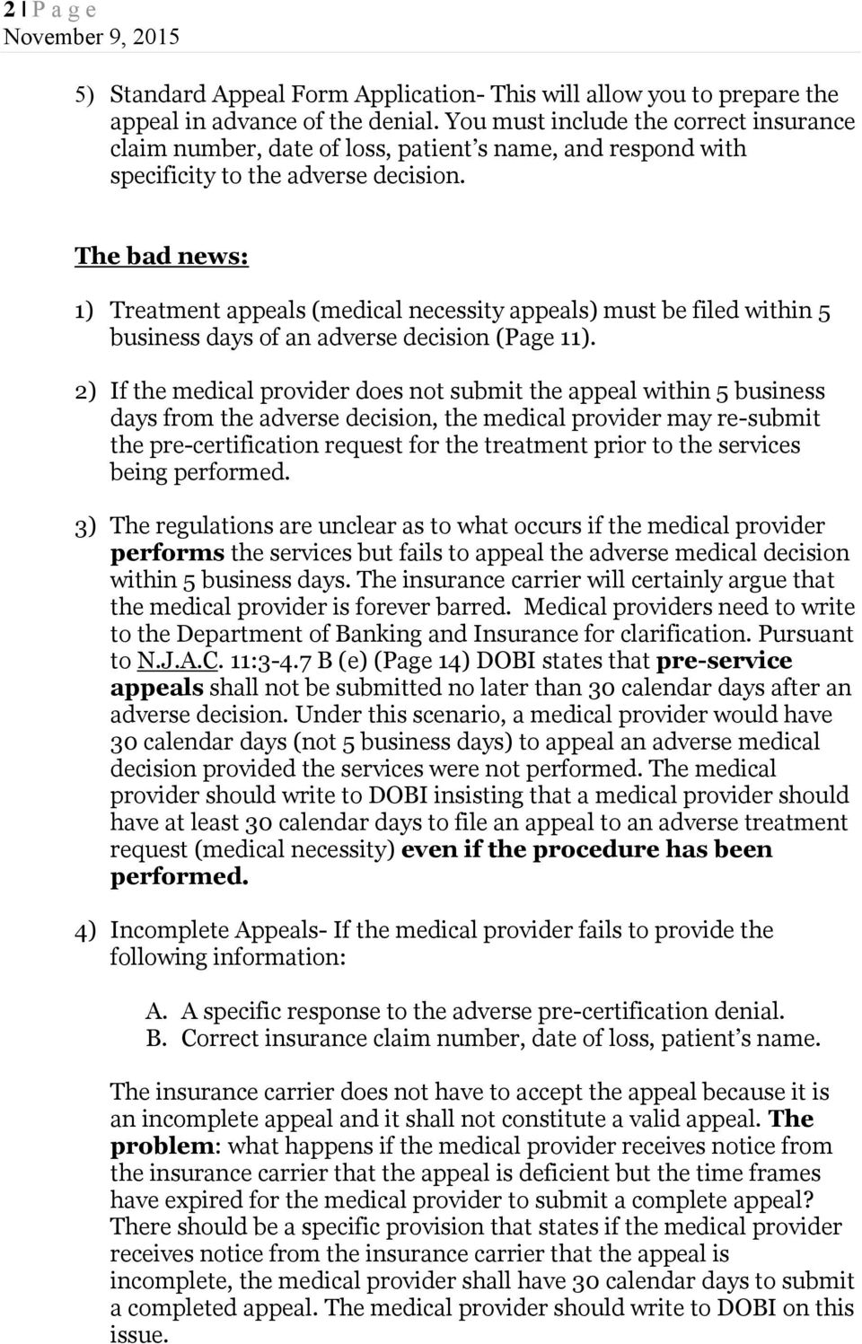 The bad news: 1) Treatment appeals (medical necessity appeals) must be filed within 5 business days of an adverse decision (Page 11).
