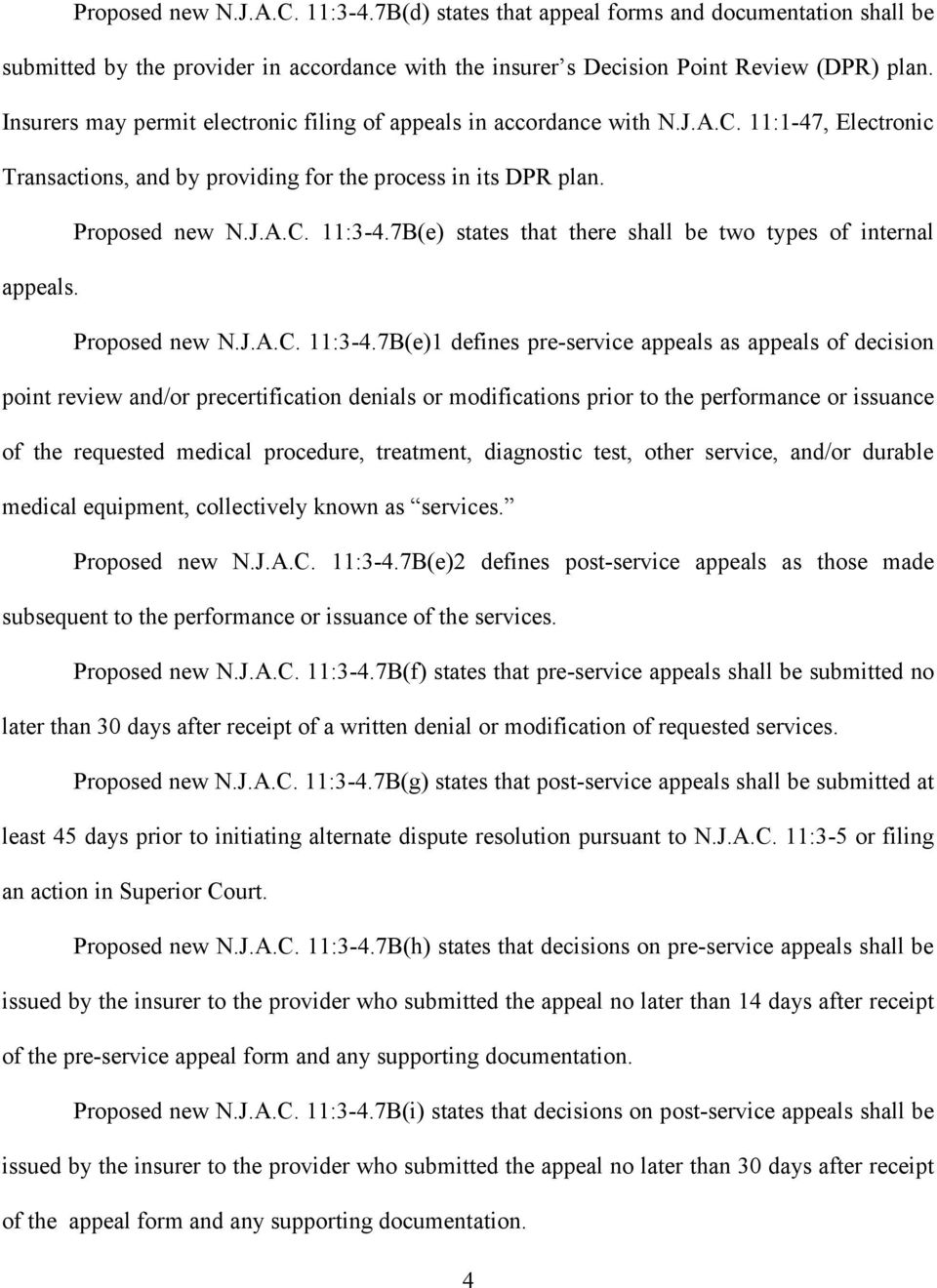 7B(e) states that there shall be two types of internal appeals. Proposed new N.J.A.C. 11:3-4.