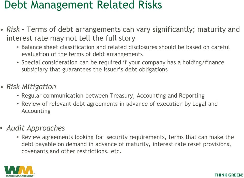 obligations Risk Mitigation Regular communication between Treasury, Accounting and Reporting Review of relevant debt agreements in advance of execution by Legal and Accounting Audit Approaches