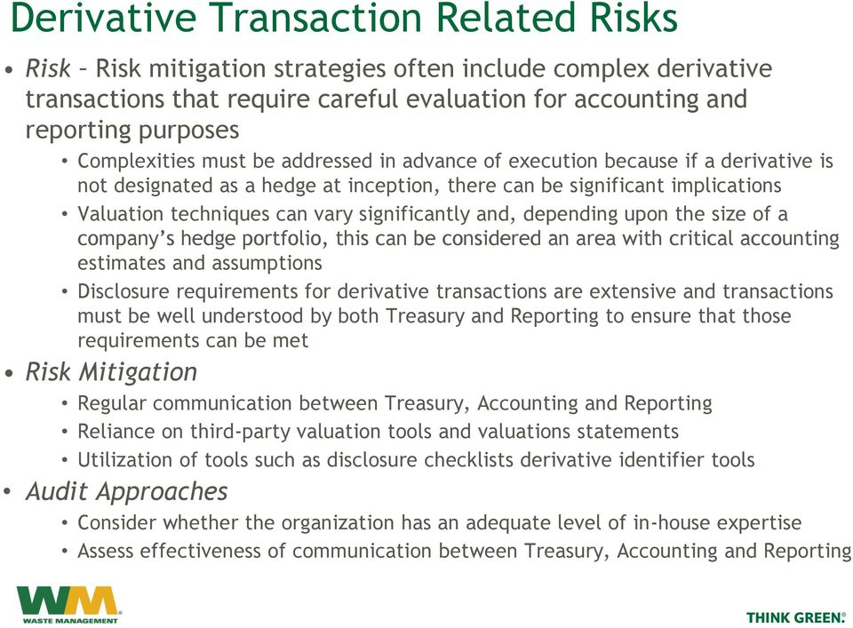depending upon the size of a company s hedge portfolio, this can be considered an area with critical accounting estimates and assumptions Disclosure requirements for derivative transactions are