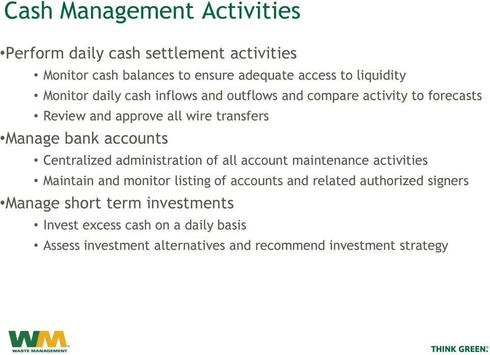 Centralized administration of all account maintenance activities Maintain and monitor listing of accounts and related authorized