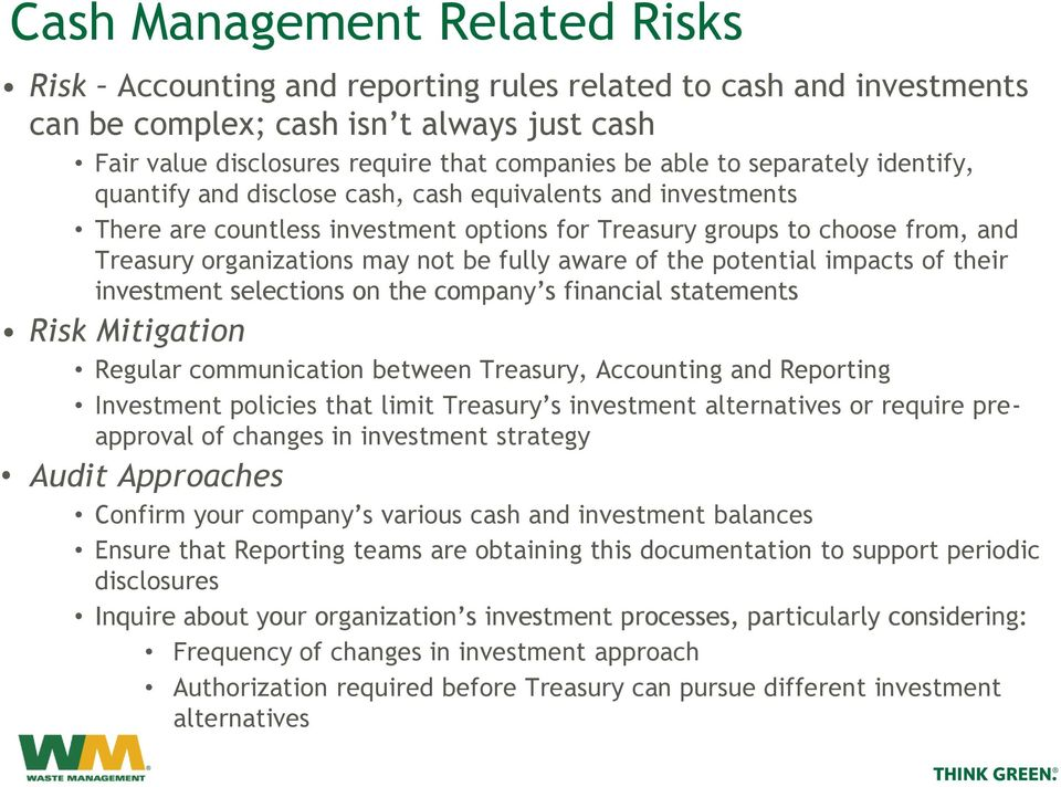 fully aware of the potential impacts of their investment selections on the company s financial statements Risk Mitigation Regular communication between Treasury, Accounting and Reporting Investment