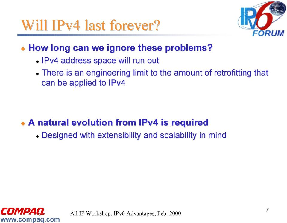 amount of retrofitting that can be applied to IPv4 A natural