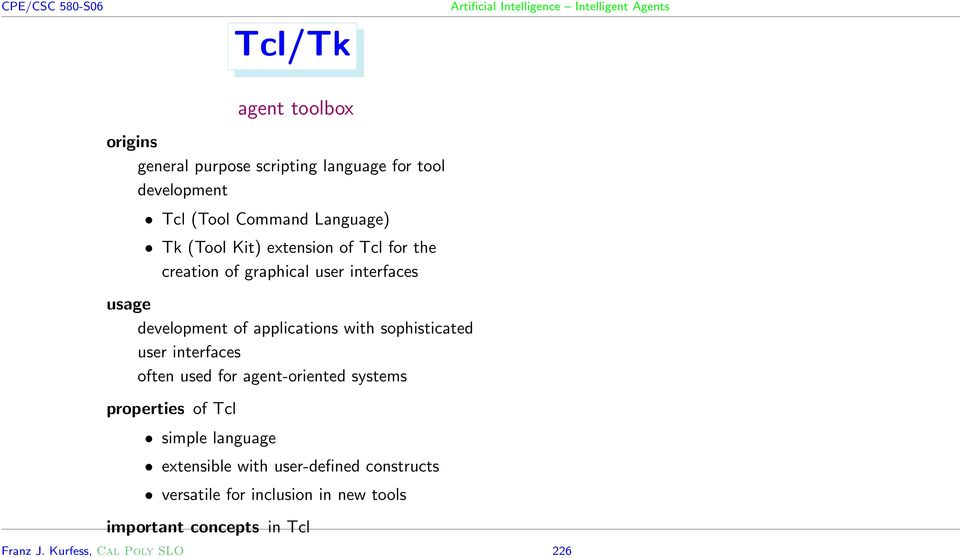 sophisticated user interfaces often used for agent-oriented systems properties of Tcl simple language extensible