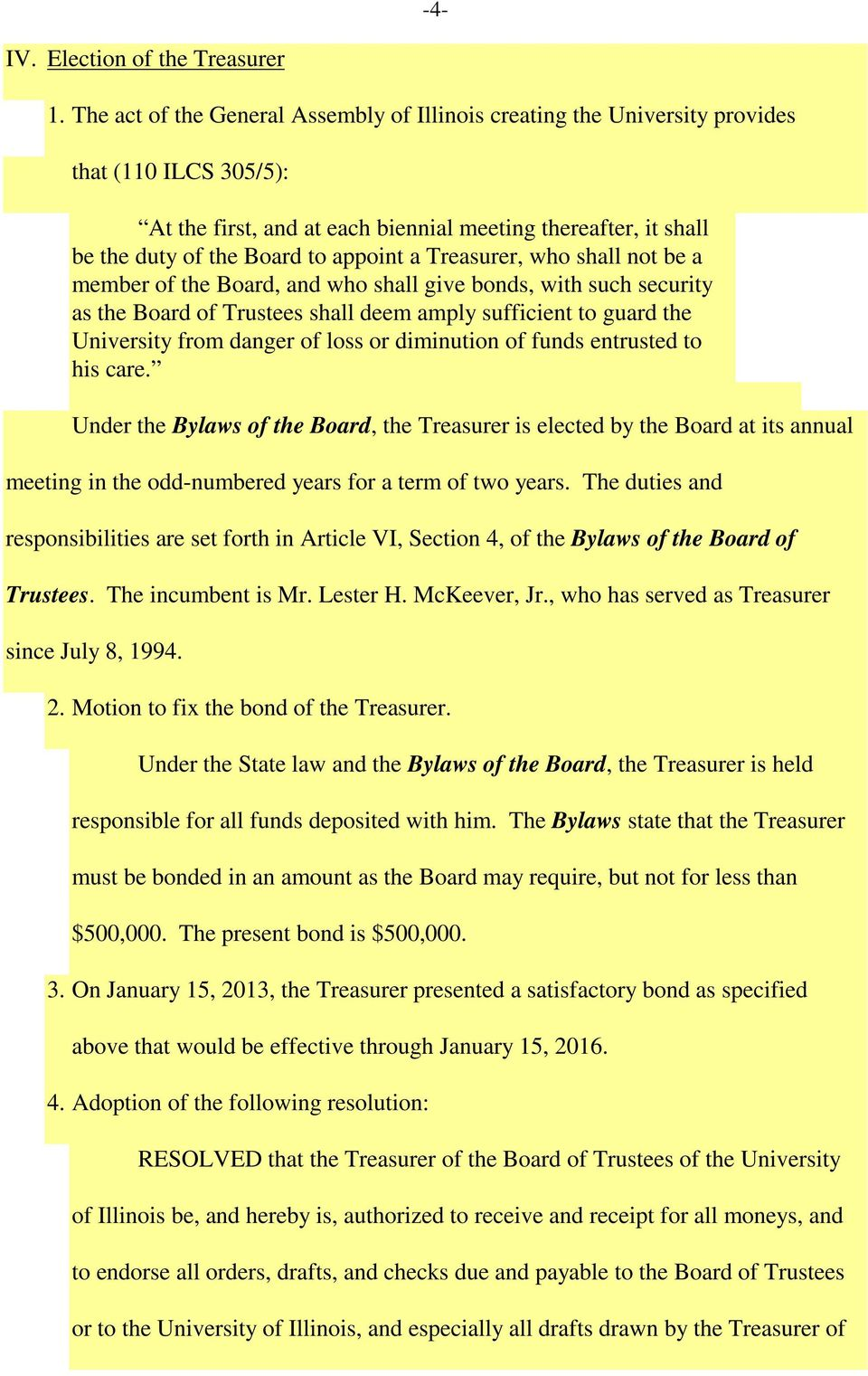 a Treasurer, who shall not be a member of the Board, and who shall give bonds, with such security as the Board of Trustees shall deem amply sufficient to guard the University from danger of loss or