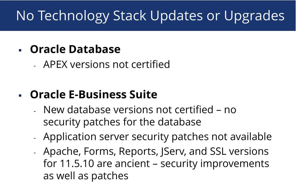 the database - Application server security patches not available - Apache, Forms,