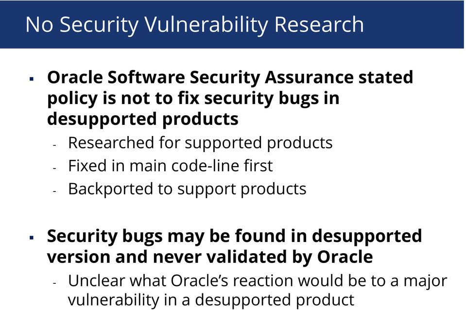 first - Backported to support products Security bugs may be found in desupported version and never
