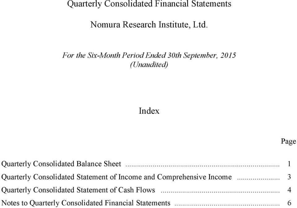 Sheet... 1 Quarterly Consolidated Statement of Income and Comprehensive Income.