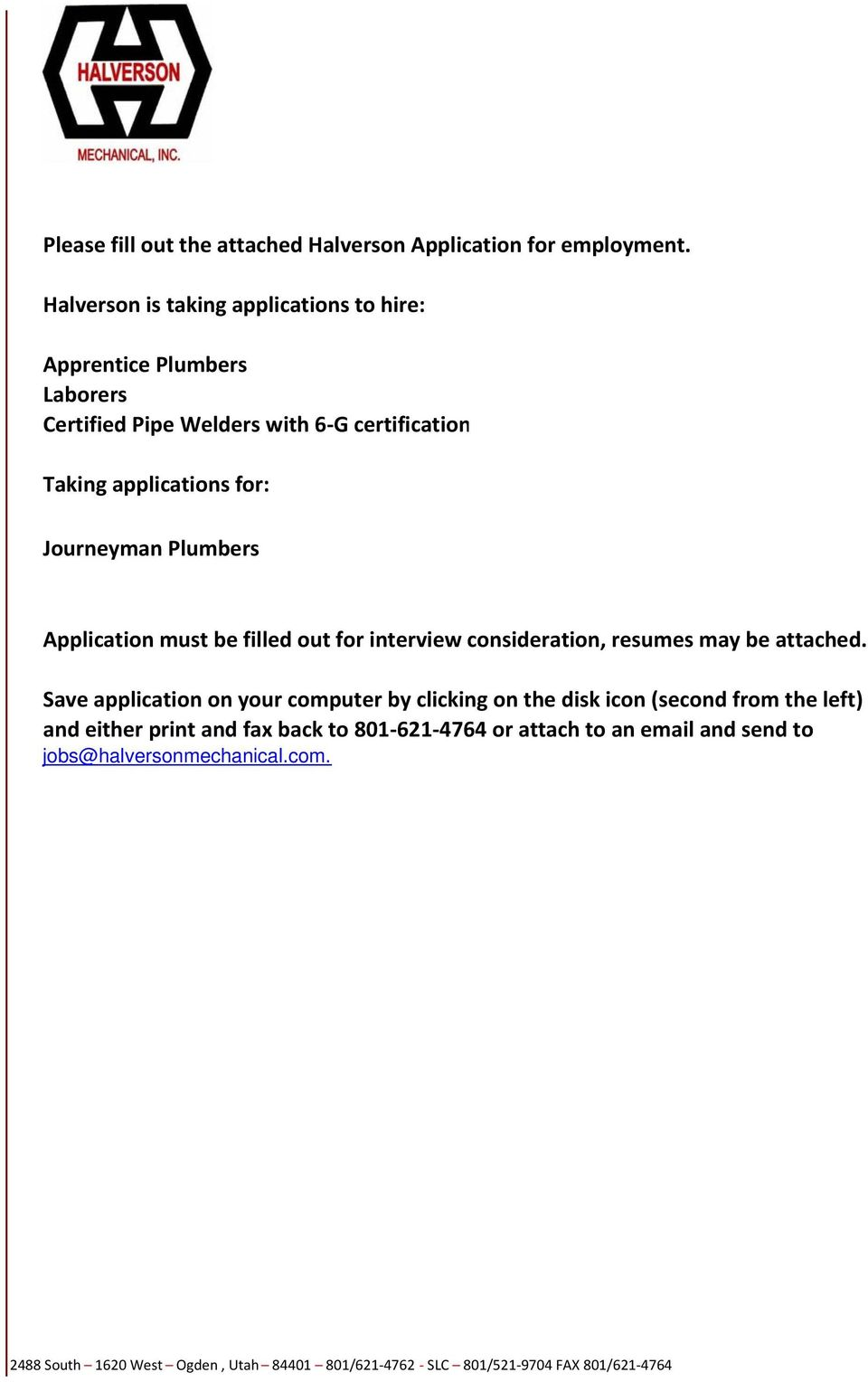 Journeyman Plumbers Application must be filled out for interview consideration, resumes may be attached.