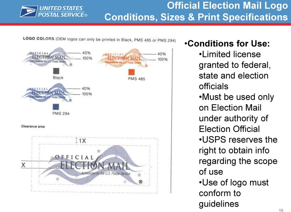 only on Election Mail under authority of Election Official USPS reserves the right