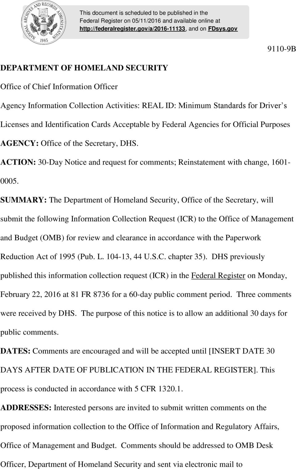 Acceptable by Federal Agencies for Official Purposes AGENCY: Office of the Secretary, DHS. ACTION: 30-Day Notice and request for comments; Reinstatement with change, 1601-0005.