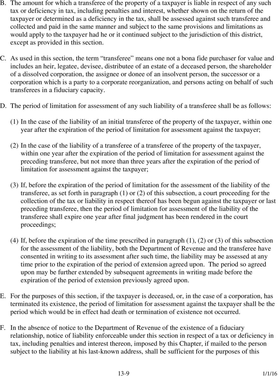 apply to the taxpayer had he or it continued subject to the jurisdiction of this district, except as provided in this section. C.