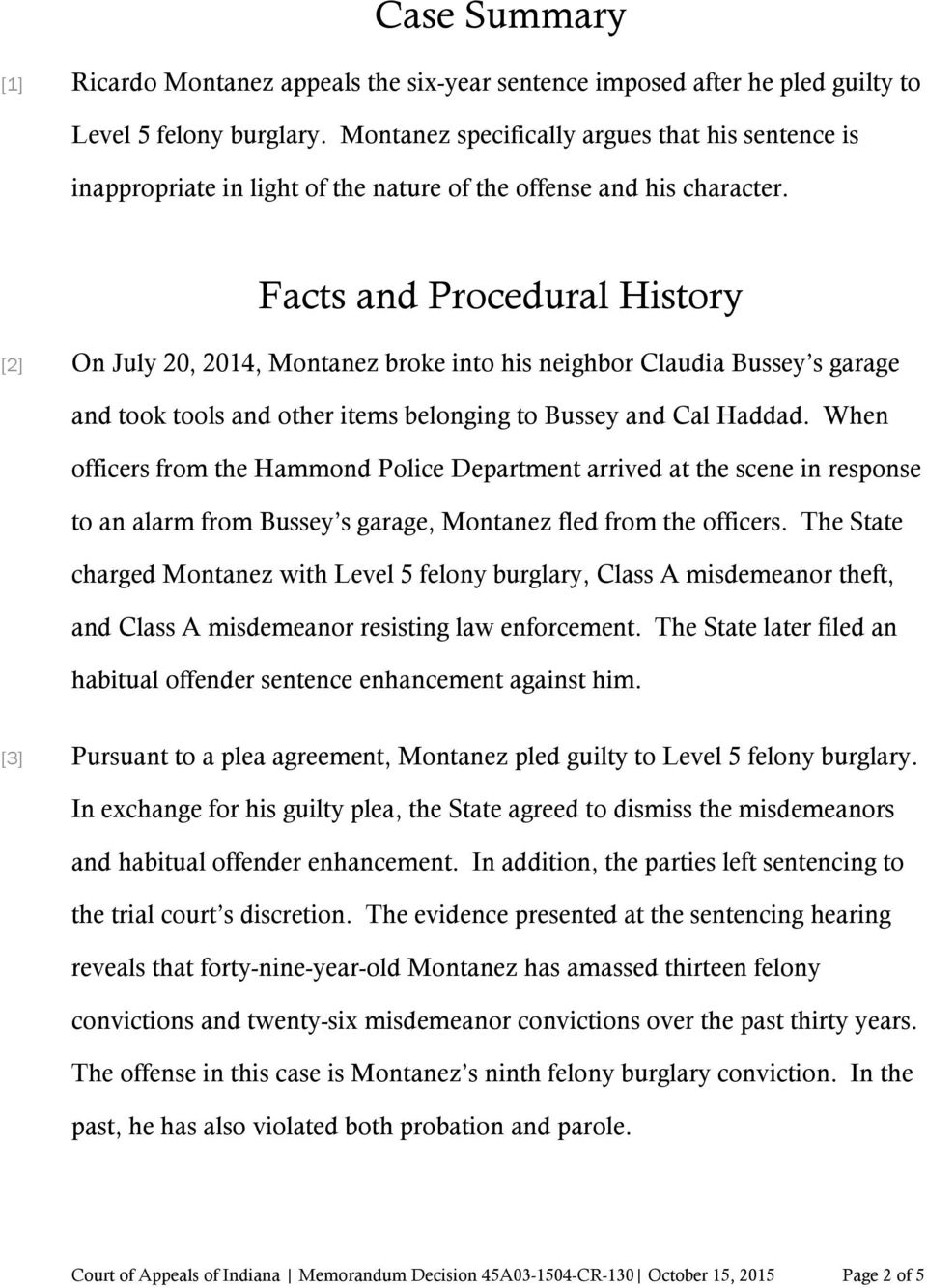 Facts and Procedural History [2] On July 20, 2014, Montanez broke into his neighbor Claudia Bussey s garage and took tools and other items belonging to Bussey and Cal Haddad.