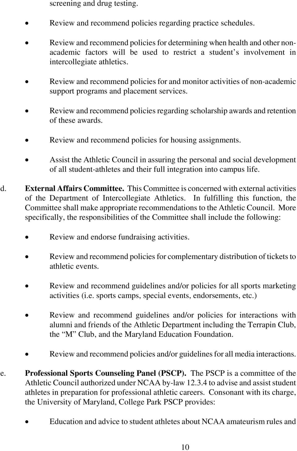 Review and recommend policies for and monitor activities of non-academic support programs and placement services.
