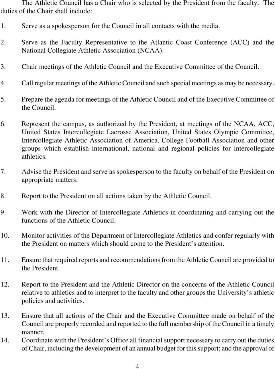 Chair meetings of the Athletic Council and the Executive Committee of the Council. 4. Call regular meetings of the Athletic Council and such special meetings as may be necessary. 5.