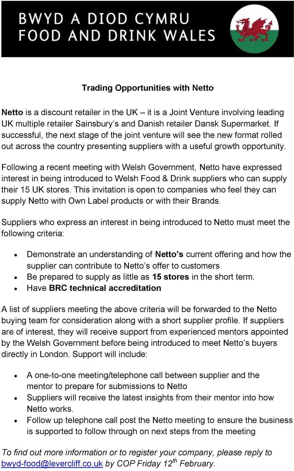 Following a recent meeting with Welsh Government, Netto have expressed interest in being introduced to Welsh Food & Drink suppliers who can supply their 15 UK stores.