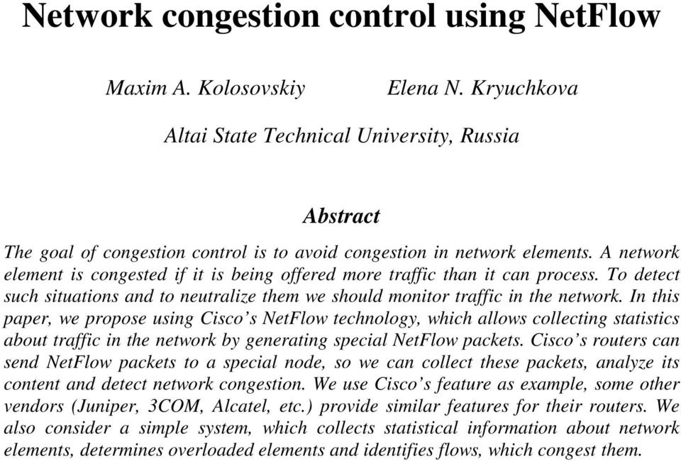 A network element is congested if it is being offered more traffic than it can process. To detect such situations and to neutralize them we should monitor traffic in the network.