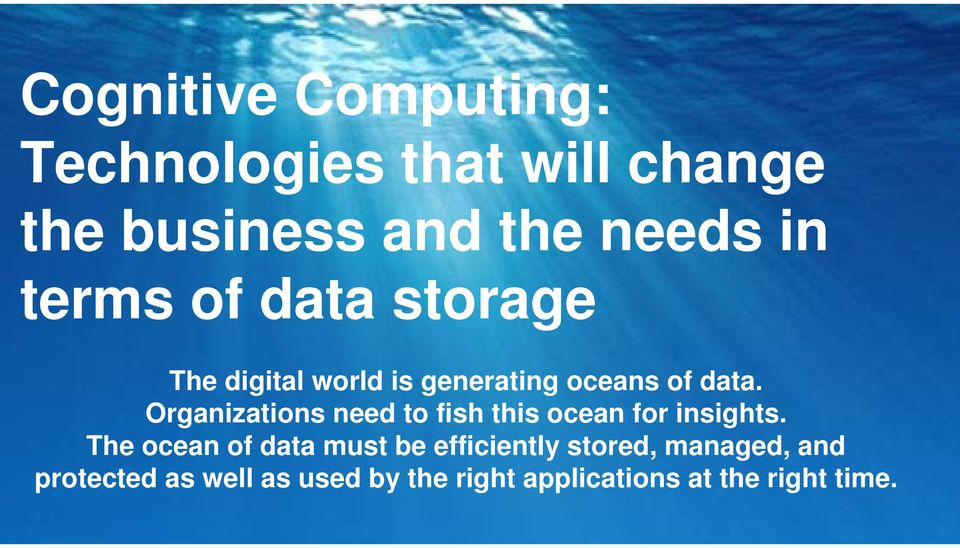 Organizations need to fish this ocean for insights.
