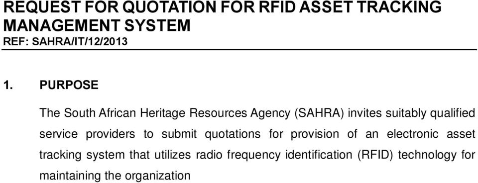 frequency identification (RFID) technology for maintaining the organization s assets across three geographic locations. 2.