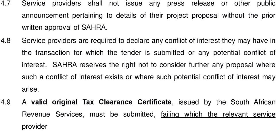 SAHRA reserves the right not to consider further any proposal where such a conflict of interest exists or where such potential conflict of interest may arise. 4.