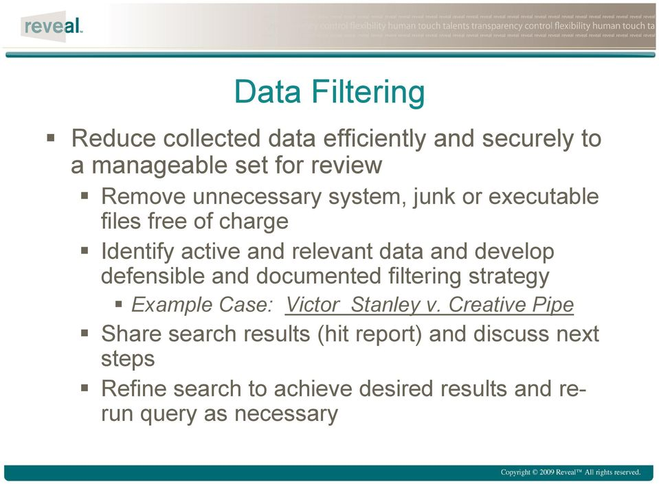 defensible and documented filtering strategy Example Case: Victor Stanley v.