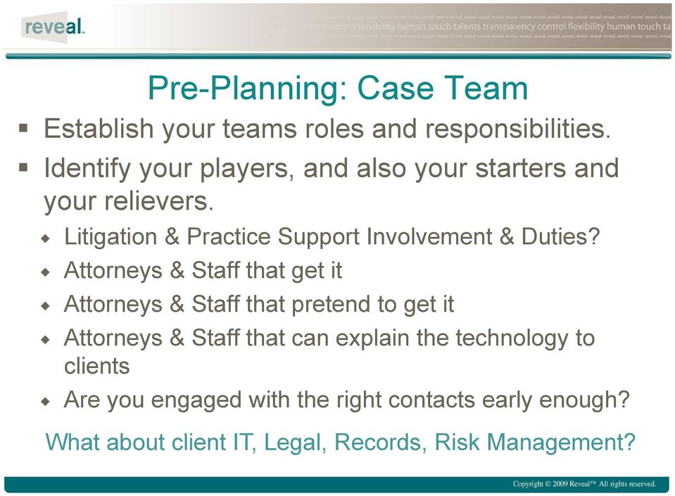 Litigation & Practice Support Involvement & Duties?