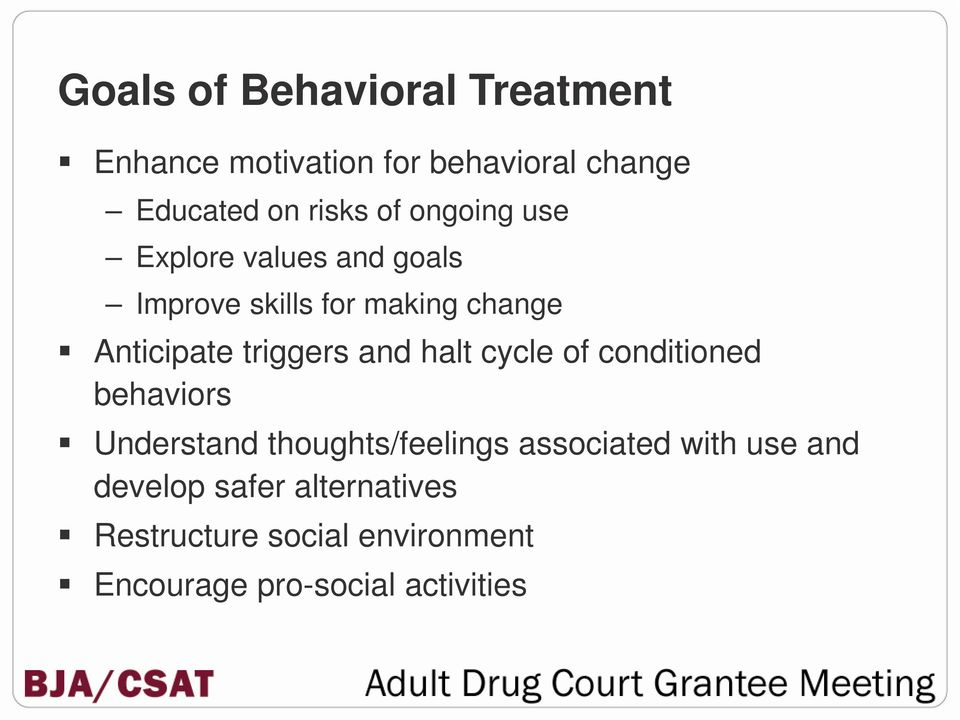 triggers and halt cycle of conditioned behaviors Understand thoughts/feelings associated