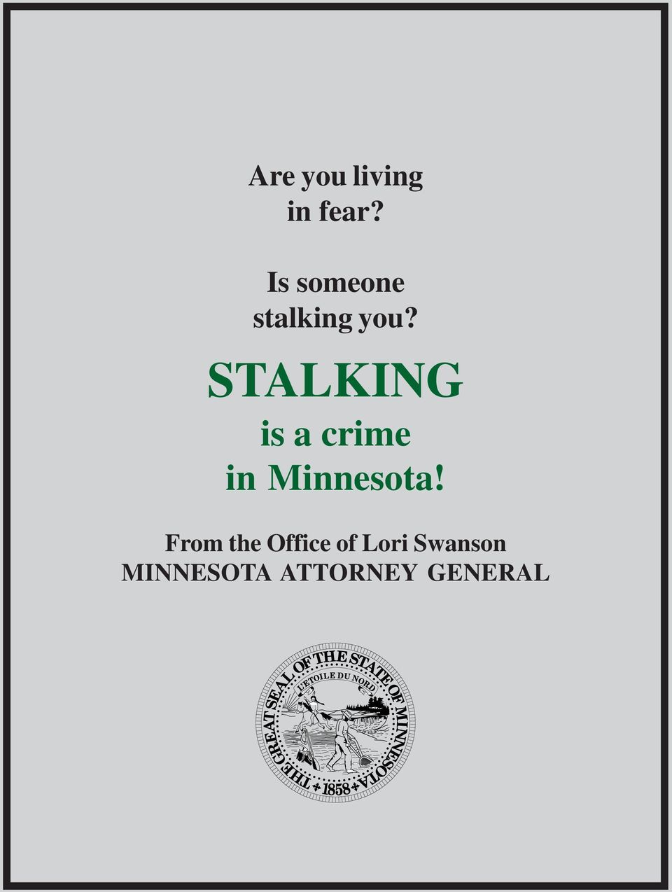 STALKING is a crime in Minnesota!