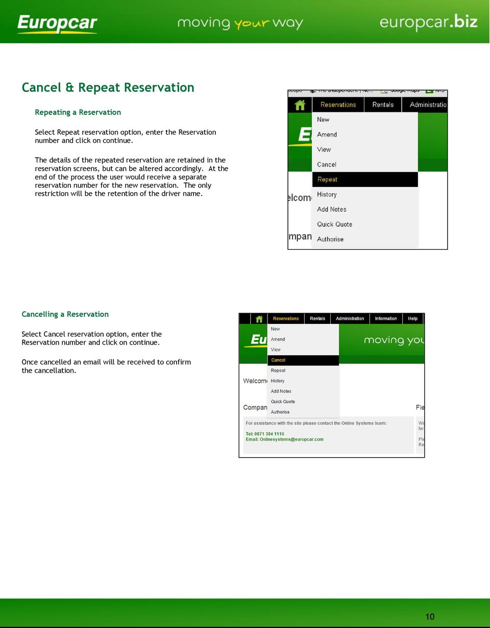 At the end of the process the user would receive a separate reservation number for the new reservation.