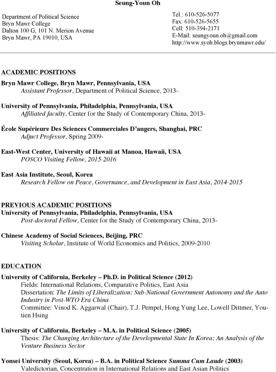 edu/ ACADEMIC POSITIONS Bryn Mawr College, Bryn Mawr, Pennsylvania, USA Assistant Professor, Department of Political Science, 2013- University of Pennsylvania, Philadelphia, Pennsylvania, USA