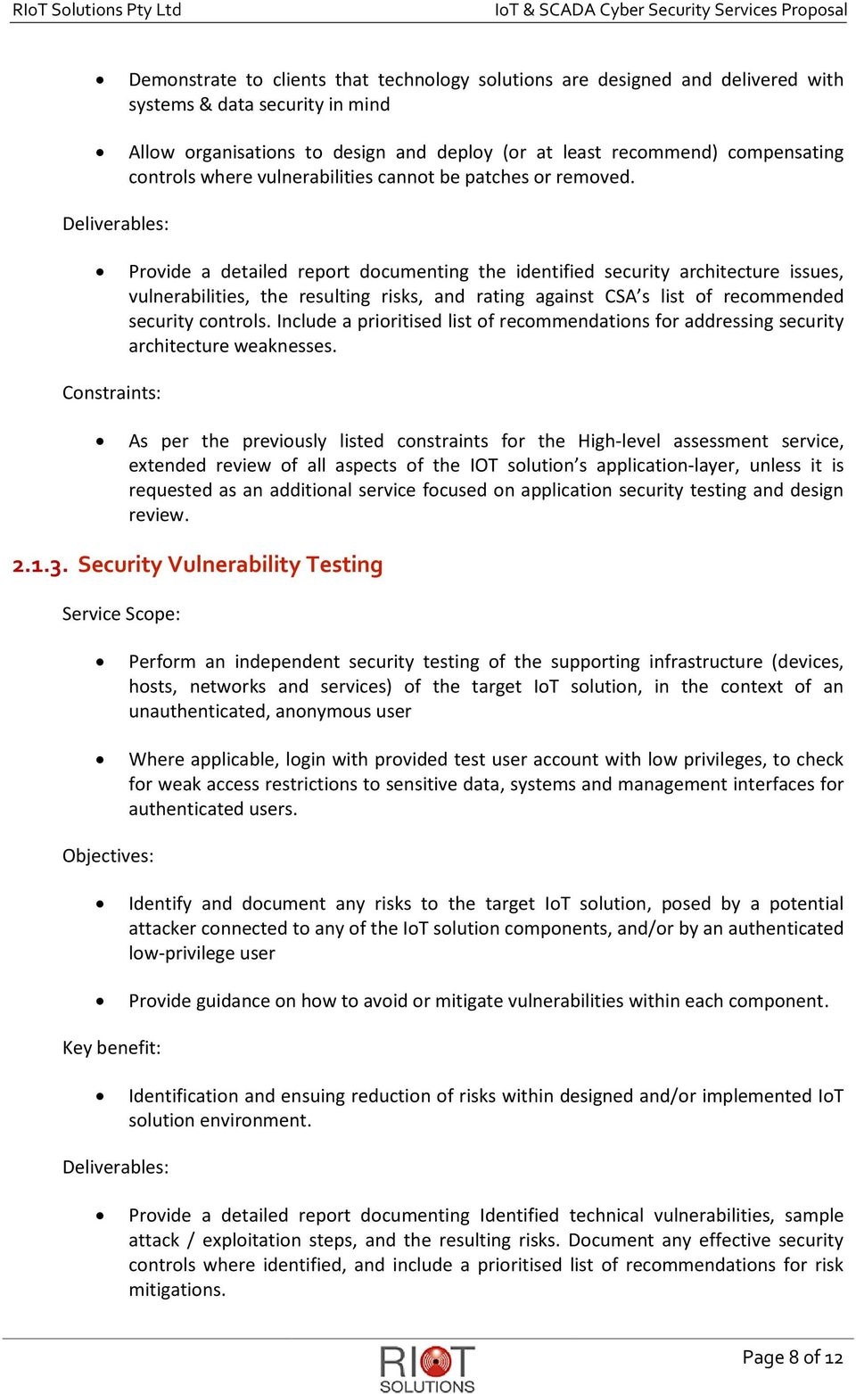 Deliverables: Provide a detailed report documenting the identified security architecture issues, vulnerabilities, the resulting risks, and rating against CSA s list of recommended security controls.