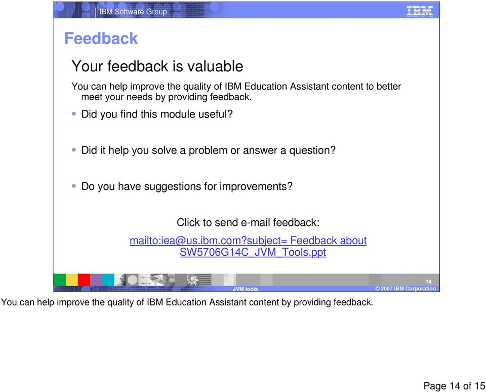 Do you have suggestions for improvements? Click to send e-mail feedback: mailto:iea@us.ibm.com?