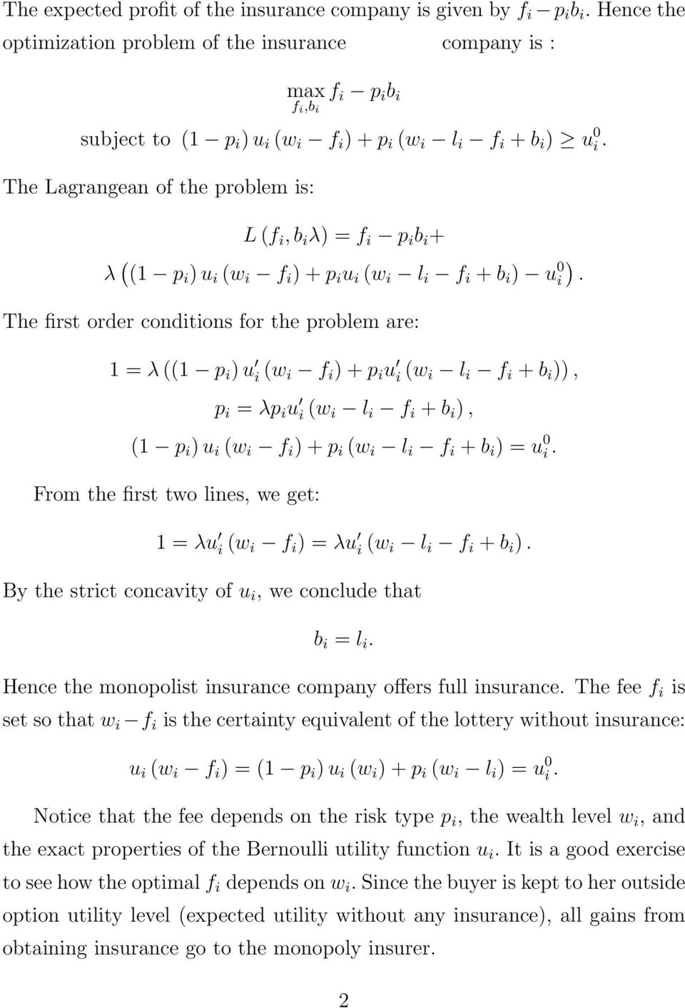 The Lagrangean of the problem is: L (f i, b i λ) = f i p i b i + λ ( (1 p i ) u i (w i f i ) + p i u i (w i l i f i + b i ) u 0 i ).